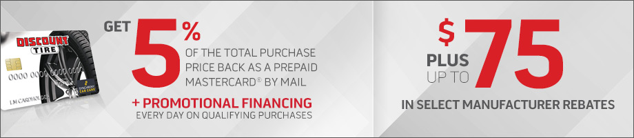 May Savings: rebates + promotional financing with your Discount Tire credit card!