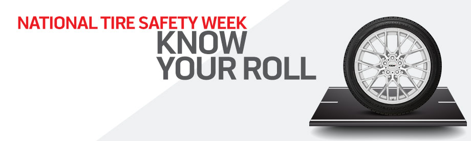 National Tire Safety Week - Know Your Roll